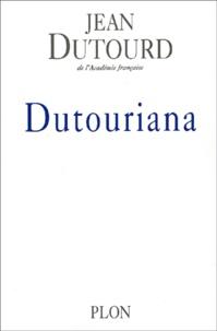Jean Dutourd - Dutouriana.