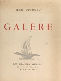 Jean Dutourd - Galère.