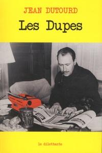 Jean Dutourd - Les Dupes.
