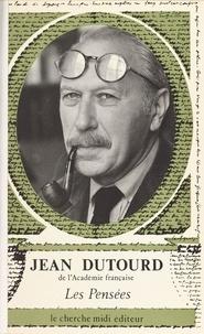 Jean Dutourd - Les Pensées.