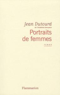 Jean Dutourd - Portraits de femmes.