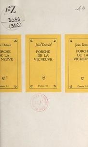 Jean Dutrait - Porche de la vie neuve.