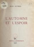Jean Dutrez - L'automne et l'espoir.