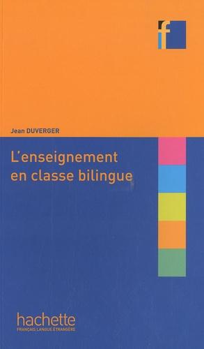 L'enseignement en classe bilingue  édition revue et corrigée