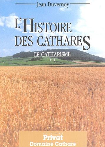 Jean Duvernoy - Le catharisme - Tome 2, L'Histoire des cathares.