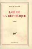 Jean Duvignaud - L'or de la république.