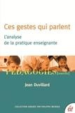 Jean Duvillard - Ces gestes qui parlent - L'analyse de la pratique enseignante.