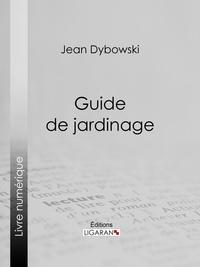 Jean Dybowski et  Ligaran - Guide de jardinage.