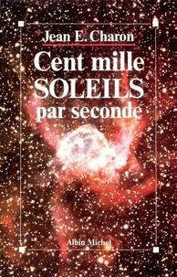 Jean E. Charon et Jean Emile Charon - Cent Mille Soleils par seconde.