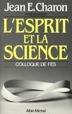 Jean E. Charon et Jean emile Charon - L'Esprit et la Science - Colloque de Fès.