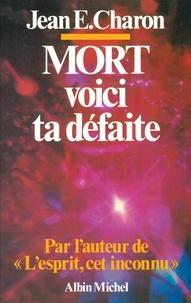 Jean E. Charon - Mort voici ta défaite - L'Esprit cet inconnu II.