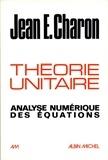Jean E. Charon - Théorie unitaire.