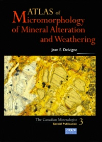 Jean-E Delvigne - Atlas of micromorphology of mineral alteration and weathering.