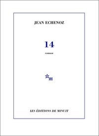 Pdf ebook téléchargement en ligne 14 par Jean Echenoz