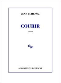Jean Echenoz - Courir.