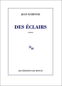 Jean Echenoz - Des éclairs.