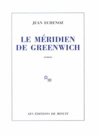 Jean Echenoz - Le méridien de Greenwich.