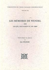 Jean (éd.) Deloche - Les mémoires de Wendel - sur les Jat, les Pathan et les Sikh.