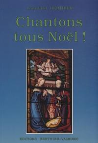 Jean-Edel Berthier - Chantons tous Noël ! - Les plus beaux chants de Noël, paroles et musique, harmonisations, accords pour la guitare.