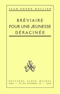Jean-Edern Hallier - Bréviaire pour une jeunesse déracinée.