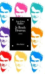 Jean-Edern Hallier - Je rends heureux.