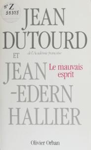 Jean-Edern Hallier et Jean Dutourd - Le Mauvais esprit.