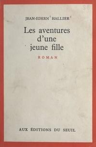 Jean-Edern Hallier - Les aventures d'une jeune fille.