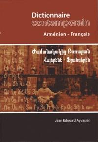 Jean Edouard Ayvasian - Dictionnaire Contemporain Arménien-Français.