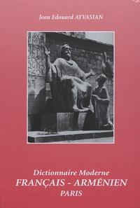 Jean-Edouard Ayvasian - Dictionnaire moderne français-arménien.