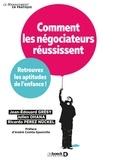 Jean-Edouard Grésy et Julien Ohana - Comment les négociateurs réussissent - Retrouvez les aptitudes de l'enfance !.