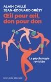 OEil pour oeil, don pour don - La psychologie revisitée.