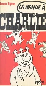 Jean Egen - La bande à Charlie.