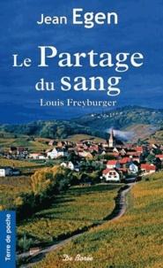 Télécharger depuis google books mac Le partage du sang  - Louis Freyburger (Litterature Francaise) CHM FB2 iBook par Jean Egen 9782812907005