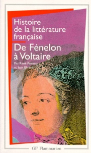 Jean Ehrard et René Pomeau - Histoire de la littérature française - De Fénelon à Voltaire.