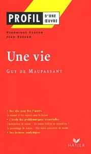 Jean Ehrsam et Véronique Ehrsam - Une vie, Maupassant.