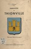 Jean Eich et Célestin Schivre - La paroisse de Thionville - Période révolutionnaire.