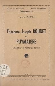Jean Eich et  Collectif - Théodore-Joseph Boudet de Puymaigre - Littérateur et folkloriste lorrain.