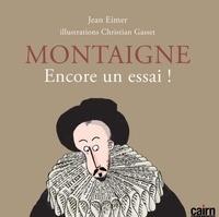 Jean Eimer - Montaigne - Encore un essai !.