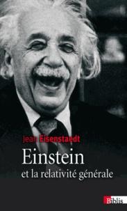 Jean Eisenstaedt - Einstein et la relativité générale - Les chemins de l'espace-temps.