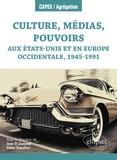 Jean El Gammal et Didier Francfort - Culture, médias, pouvoirs aux Etats-Unis et en Europe occidentale, 1945-1991.