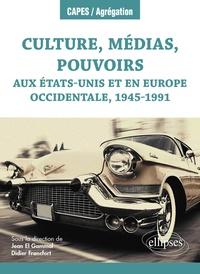 Bons livres à télécharger Culture, médias, pouvoirs aux Etats-Unis et en Europe occidentale, 1945-1991 9782340027510