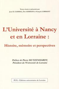 Jean El Gammal et Eric Germain - L'Université à Nancy et en Lorraine : histoire, mémoire et perspectives.