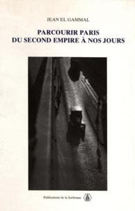 Jean El Gammal - Parcourir Paris du Second Empire à nos jours.