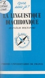 Jean-Elie Boltanski et Paul Angoulvent - La linguistique diachronique.