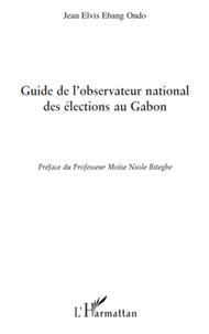 Jean Elvis Ebang Ondo - Guide de l'observateur national des élections au Gabon.