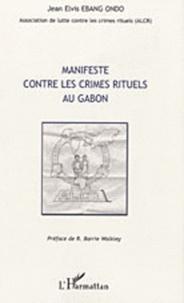 Jean Elvis Ebang Ondo - Manifeste contre les crimes rituels au Gabon.