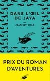 Jean Ely Chab - Dans l'oeil de Jaya - Prix du roman d'aventures 2019.