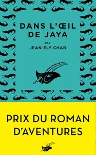 Télécharger des ebooks gratuits amazon kindle Dans l'oeil de Jaya  - Prix du roman d'aventures 2019 9782702448076 (Litterature Francaise) MOBI