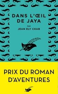 Gratuit pour télécharger des livres en ligne Dans l'oeil de Jaya FB2 PDF (Litterature Francaise) 9782702449394