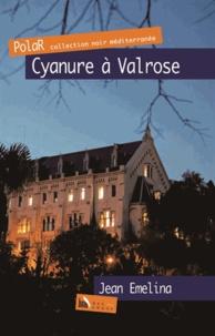 Jean Emelina - Cyanure à Valrose.